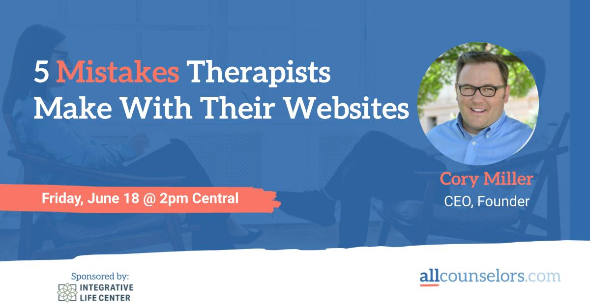 Webinar: 5 Mistakes Therapists Make on Their Websites
